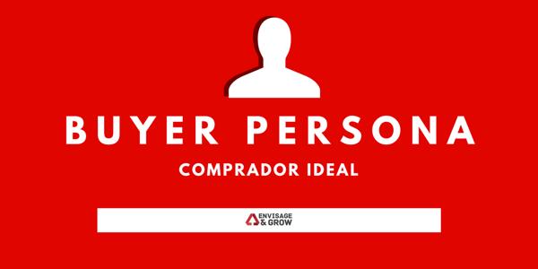buyer persona comprador ideal envisage and grow